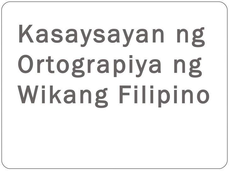 Kasaysayan ngOrtograpiya ngWikang Filipino