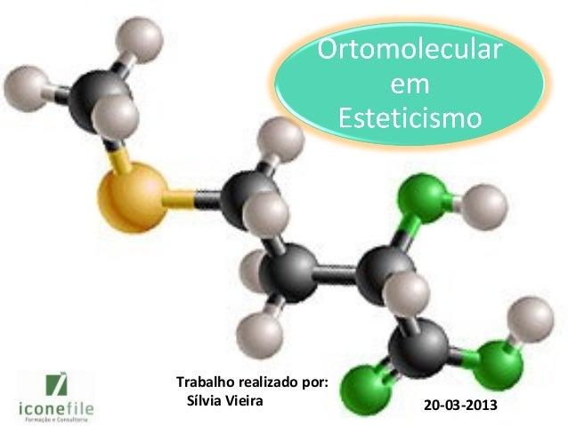 Trabalho realizado por:  Sílvia Vieira           20-03-2013