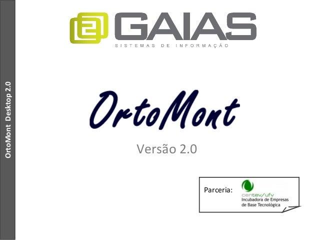 OrtoMontDesktop2.0 Parceria: Versão 2.0
