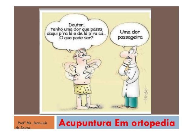 Acupuntura Em ortopediaProfª Ms. Jean Luis de Souza