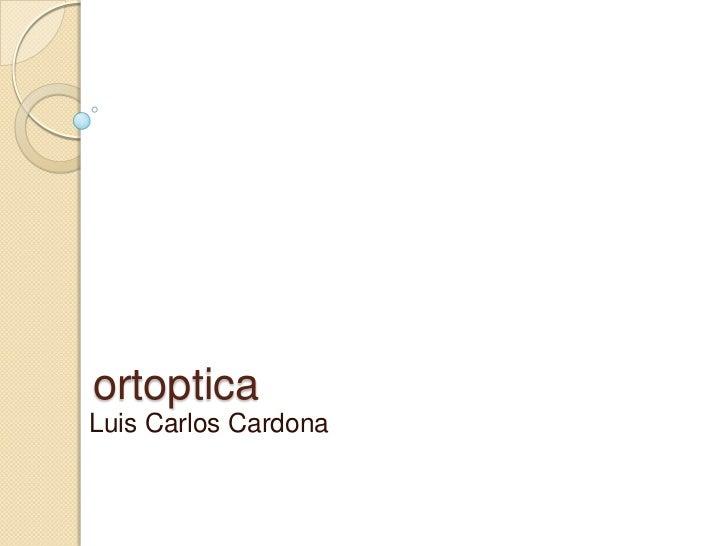 ortopticaLuis Carlos Cardona