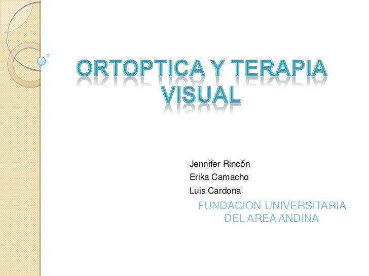 Jennifer RincónErika CamachoLuis Cardona  FUNDACION UNIVERSITARIA      DEL AREA ANDINA