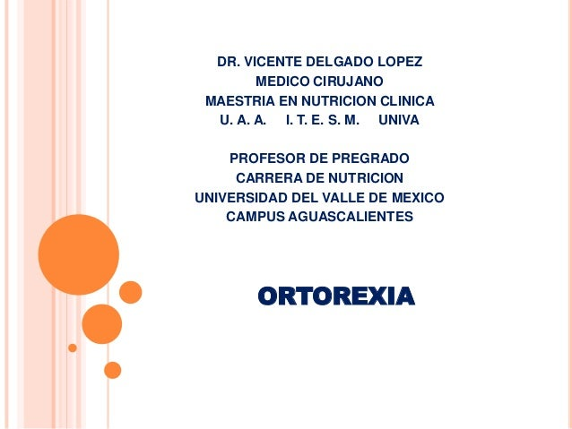 DR. VICENTE DELGADO LOPEZ        MEDICO CIRUJANO MAESTRIA EN NUTRICION CLINICA  U. A. A. I. T. E. S. M. UNIVA    PROFESOR ...