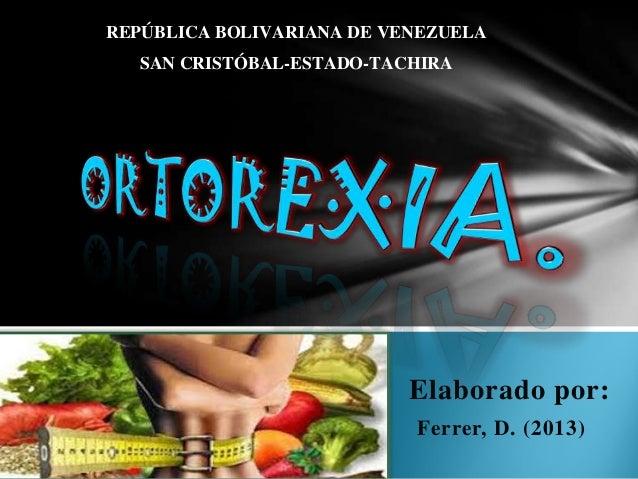 REPÚBLICA BOLIVARIANA DE VENEZUELA SAN CRISTÓBAL-ESTADO-TACHIRA  Elaborado por: Ferrer, D. (2013)