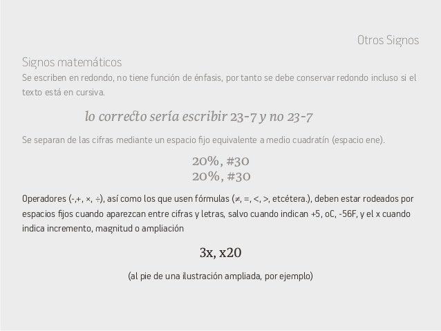 Otros Signos Signos matemáticos lo correcto sería escribir 23-7 y no 23-7 20%, #30 20%, #30 3x, x20 Se escriben en redondo...
