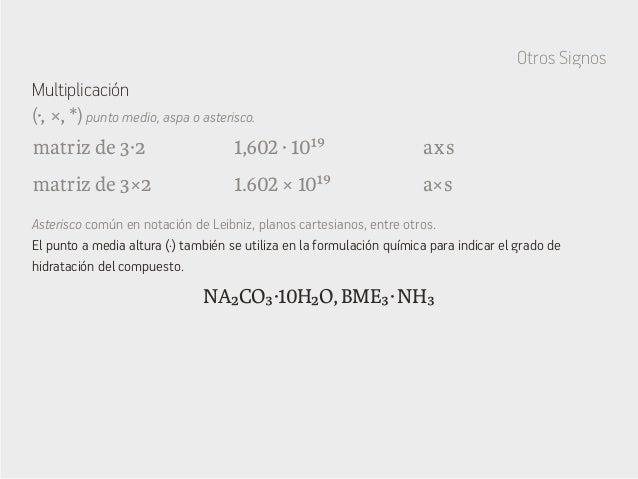 NA₂CO₃·10H₂O, BME₃·NH₃ Asterisco común en notación de Leibniz, planos cartesianos, entre otros. El punto a media altura (·...