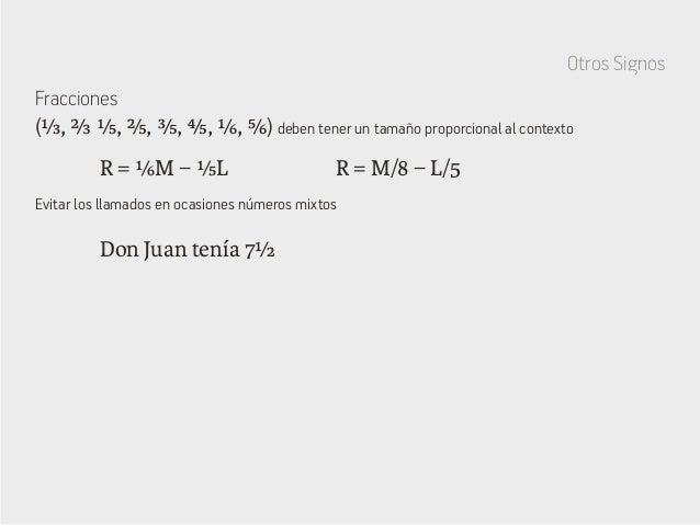 Don Juan tenía 7½ Evitar los llamados en ocasiones números mixtos Otros Signos Fracciones R = ⅙M − ⅕L R = M/8 − L/5 (⅓, ⅔ ...