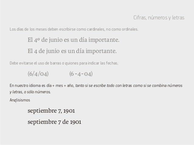 Cifras, números y letras El 4º de junio es un día importante. (6/4/04) septiembre 7, 1901 septiembre 7 de 1901 El 4 de jun...