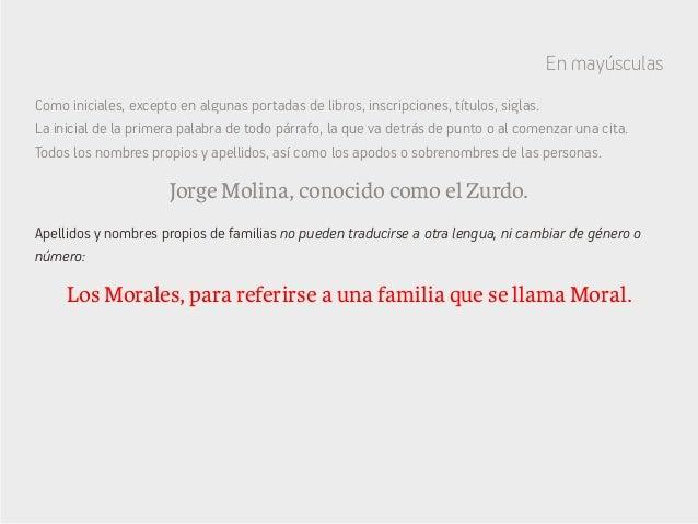 En mayúsculas Jorge Molina, conocido como el Zurdo. Los Morales, para referirse a una familia que se llama Moral. Como ini...