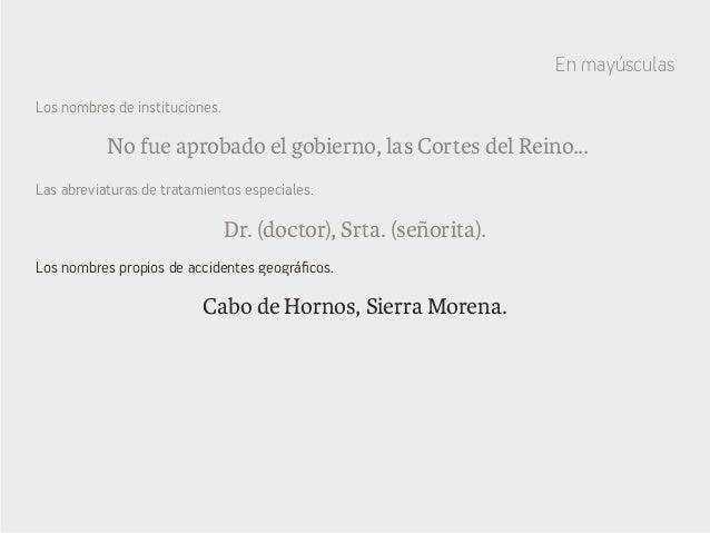 No fue aprobado el gobierno, las Cortes del Reino... Dr. (doctor), Srta. (señorita). Cabo de Hornos, Sierra Morena. Los no...