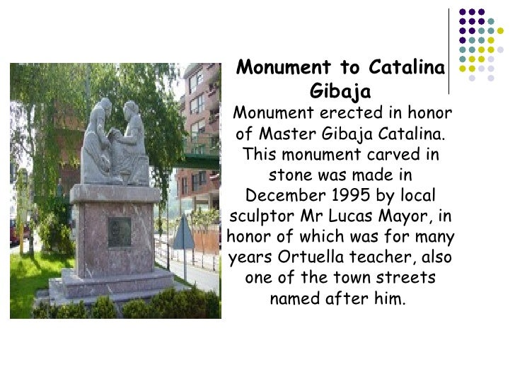 Monument to Catalina Gibaja  Monument erected in honor of Master Gibaja Catalina. This monument carved in stone was made ...