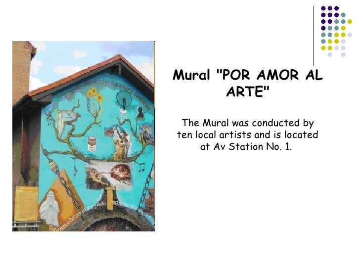 """Mural """"POR AMOR AL ARTE"""" The Mural was conducted by ten local artists and is located at Av Station No. 1."""