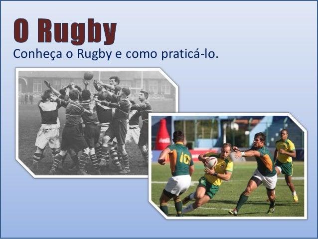 Conheça o Rugby e como praticá-lo.