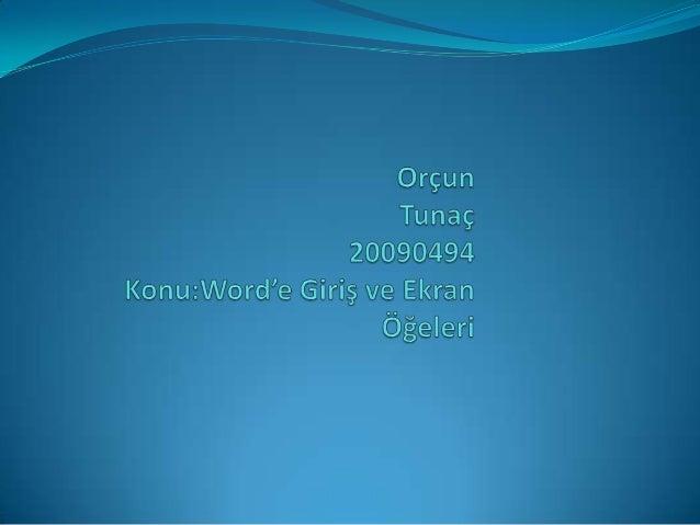 WORD'E GİRİŞ VE EKRAN ÖĞELERİ Word, Microsoft Office paketinde yer alan bir kelime işlem  programıdır. Bu programın kulla...