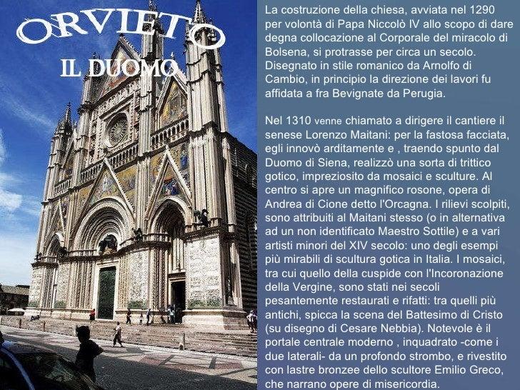 La costruzione della chiesa, avviata nel 1290 per volontà di Papa Niccolò IV allo scopo di dare degna collocazione al Corp...