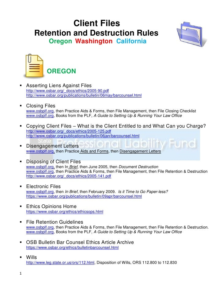 Client Files         Retention and Destruction Rules                 Oregon Washington California                   OREGON...