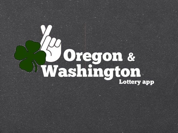 Oregon &Washington       Lottery app