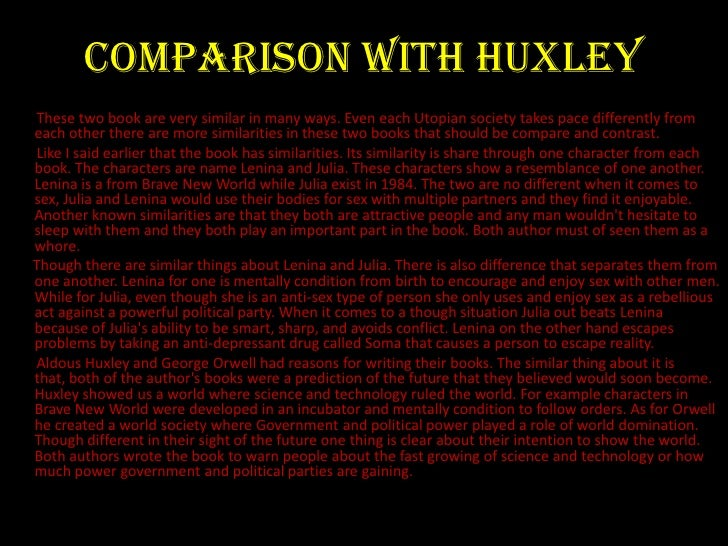 comparing and contrasting orwells 1984 and huxleys brave new world Centuries, comparing the definition of family in roman and contemporary law  contrasting orwells 1984 with huxleys brave new world, and analysed.