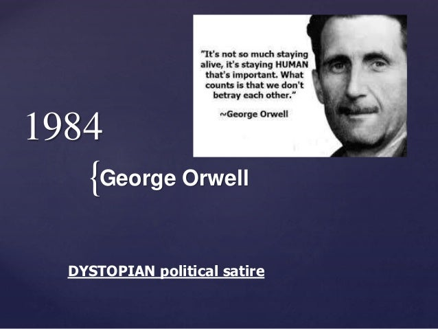 a literary analysis of the irony in 1984 by george orwell That book is george orwell's famous 1984  second, it gives absolutely no  critical self-analysis to the culture of 20th-century capitalism  the objectification  that lies within those assumptions, and the irony of his devotion.