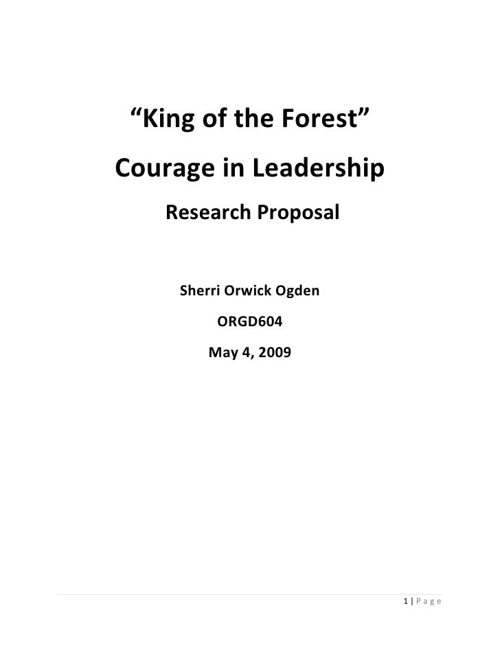 """King of the Forest"" Courage in Leadership    Research Proposal        Sherri Orwick Ogden           ORGD604         May 4..."