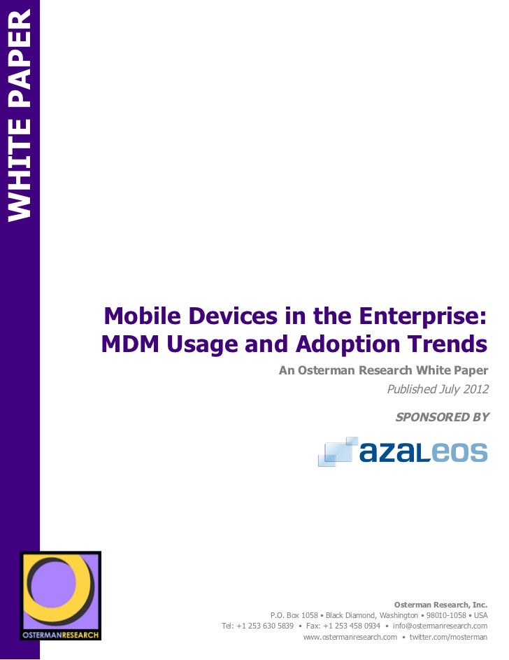 WHITE PAPER                      Mobile Devices in the Enterprise:                      MDM Usage and Adoption TrendsON   ...