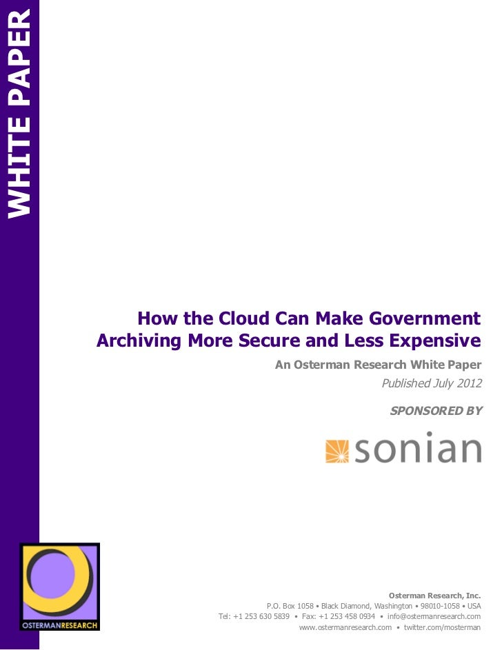 WHITE PAPER                         How the Cloud Can Make Government                     Archiving More Secure and Less E...