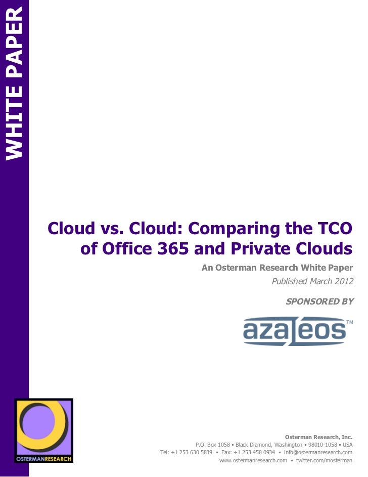 WHITE PAPER              Cloud vs. Cloud: Comparing the TCO                  of Office 365 and Private CloudsON           ...
