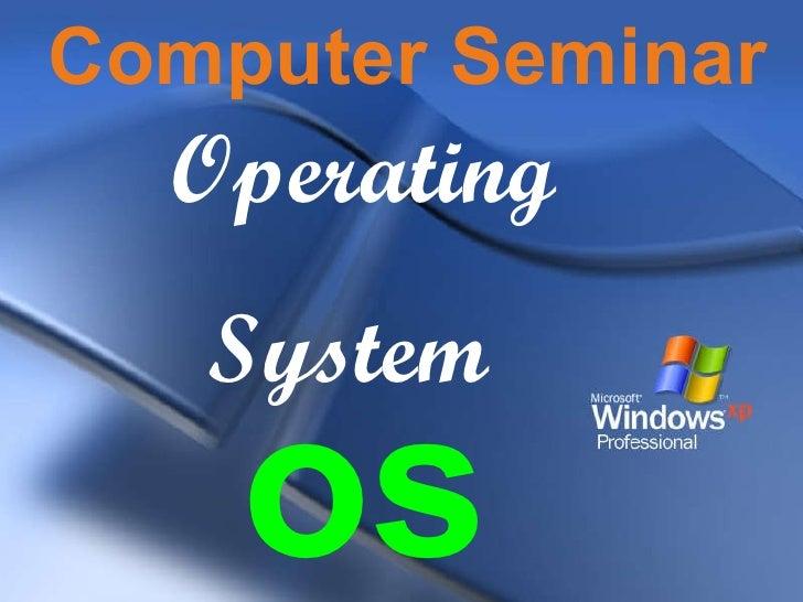 Operating System Computer Seminar os
