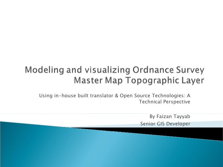 Using in-house built translator & Open Source Technologies: A Technical Perspective By Faizan Tayyab Senior GIS Develo...