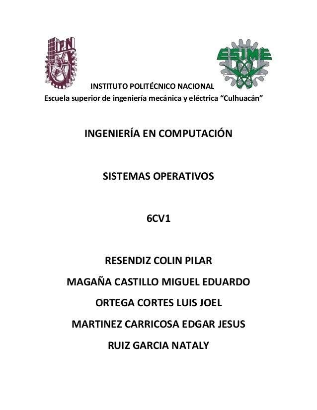 """INSTITUTO POLITÉCNICO NACIONAL Escuela superior de ingeniería mecánica y eléctrica """"Culhuacán"""" INGENIERÍA EN COMPUTACIÓN S..."""