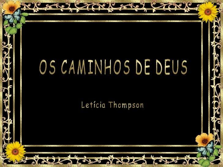 OS CAMINHOS DE DEUS Letícia Thompson