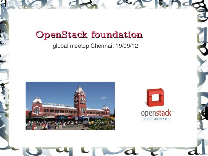 OpenStack foundation   global meetup Chennai, 19/09/12