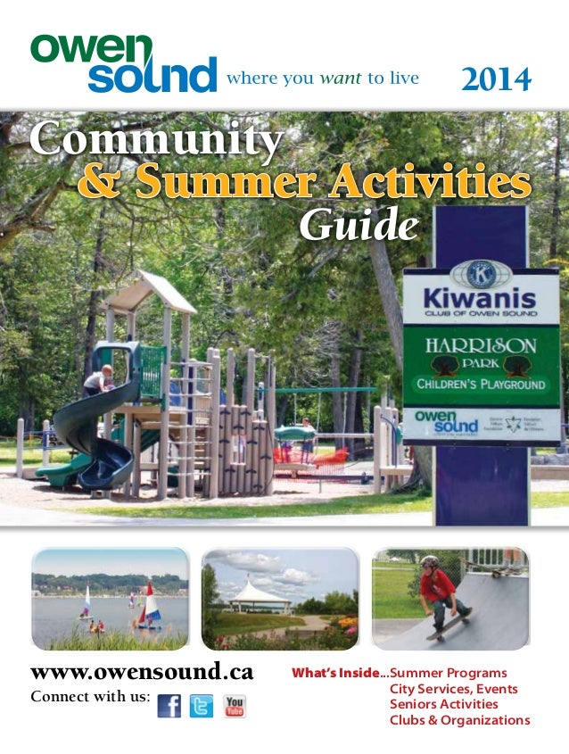 2014 www.owensound.ca Connect with us: Community 	 & Summer Activities 							 Guide What's Inside...Summer Programs City ...