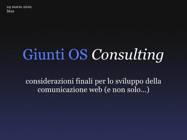 Giunti OS   Consulting considerazioni finali per lo sviluppo della comunicazione web (e non solo...) 24 marzo 2010, Man