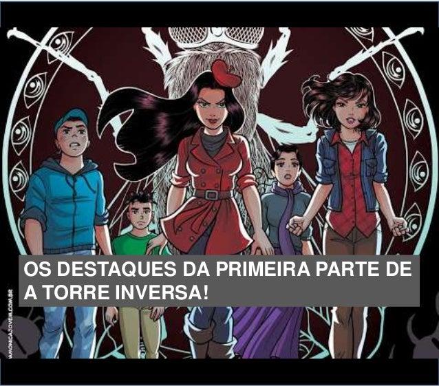 OS DESTAQUES DA PRIMEIRA PARTE DE A TORRE INVERSA!
