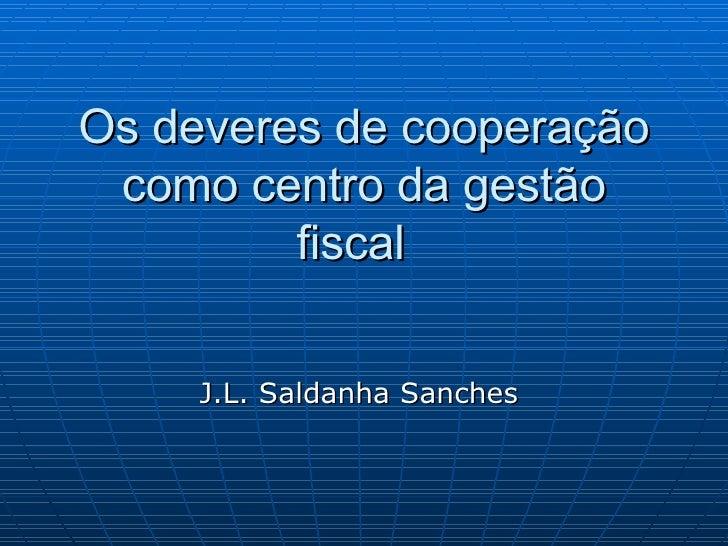 Os deveres de cooperação como centro da gestão fiscal  J.L. Saldanha Sanches