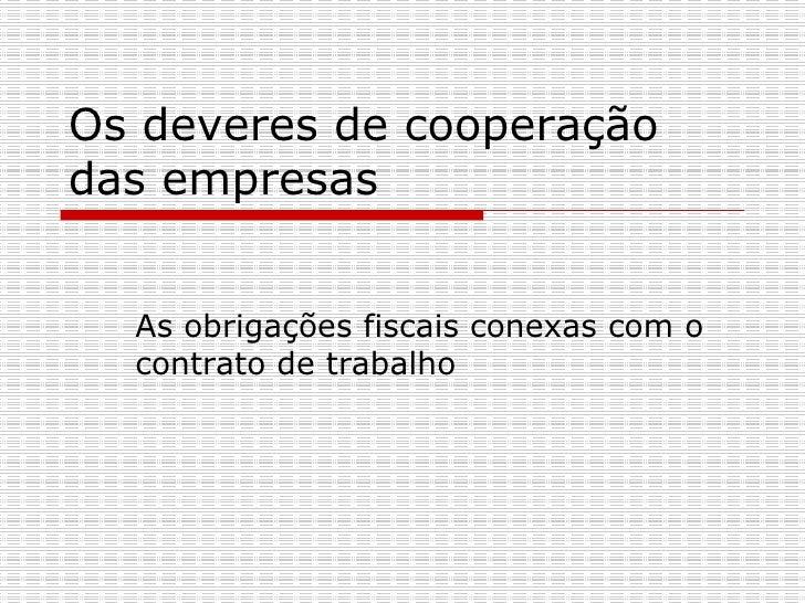 Os deveres de cooperação das empresas As obrigações fiscais conexas com o contrato de trabalho