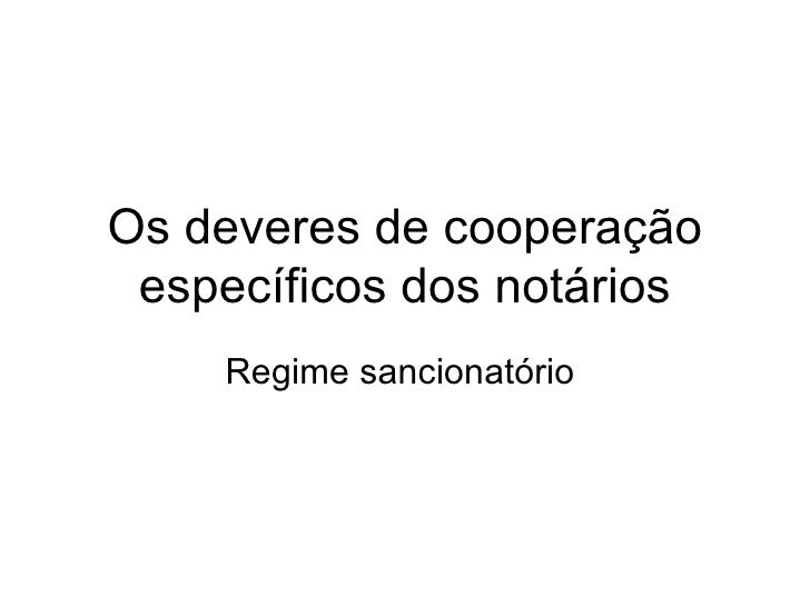 Os deveres de cooperação específicos dos notários Regime sancionatório