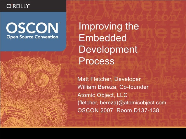 Improving the Embedded Development Process Matt Fletcher, Developer William Bereza, Co-founder Atomic Object, LLC {fletche...