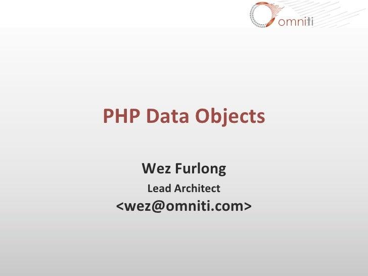 PHPDataObjects      Wez Furlong     LeadArchitect  <wez@omniti.com>