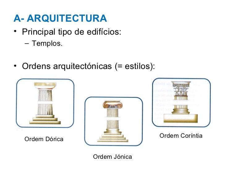 <ul><li>A- ARQUITECTURA </li></ul><ul><li>Principal tipo de edifícios: </li></ul><ul><ul><li>Templos. </li></ul></ul><ul><...
