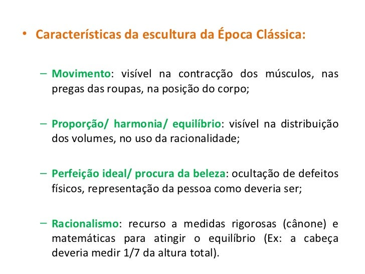 <ul><li>Características da escultura da Época Clássica: </li></ul><ul><ul><li>Movimento : visível na contracção dos múscul...