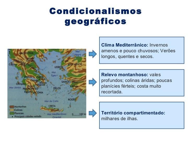 Condicionalismos geográficos Clima Mediterrânico:  Invernos amenos e pouco chuvosos; Verões longos, quentes e secos. Relev...