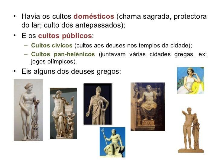 <ul><li>Havia os cultos  domésticos  (chama sagrada, protectora do lar; culto dos antepassados); </li></ul><ul><li>E os  c...