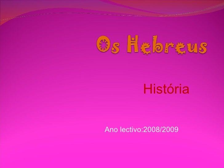 História Ano lectivo:2008/2009