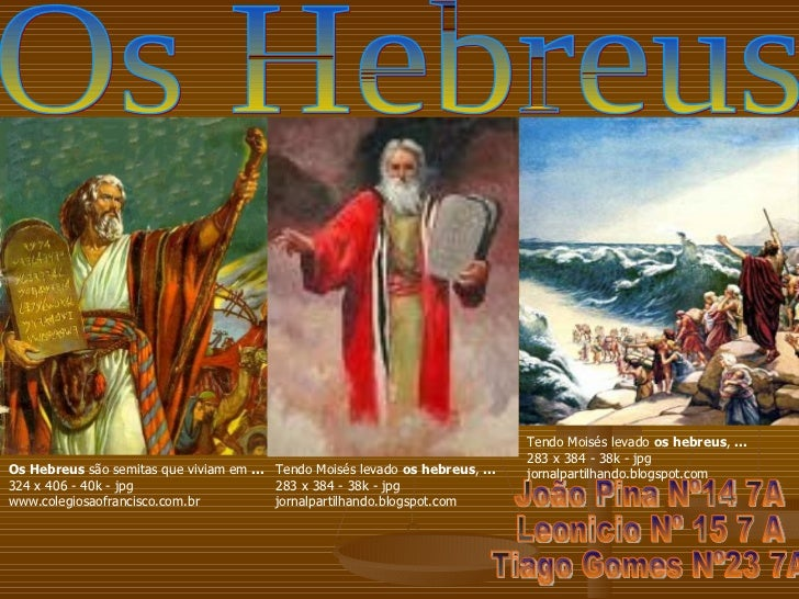 Os Hebreus João Pina Nº14 7A Leonicio Nº 15 7 A Tiago Gomes Nº23 7A  Os Hebreus  são semitas que viviam em  ... 324 x 406 ...