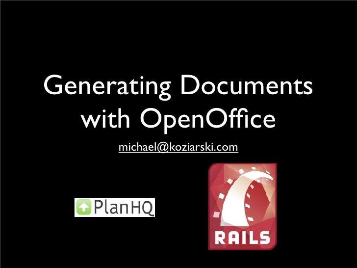 Generating Documents   with OpenOffice      michael@koziarski.com