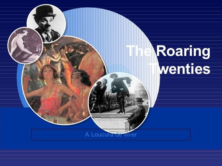 The Roaring Twenties A Loucura de viver