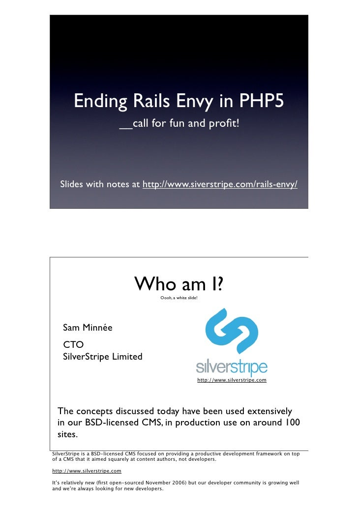 Ending Rails Envy in PHP5                           __call for fun and profit!        Slides with notes at http://www.siver...