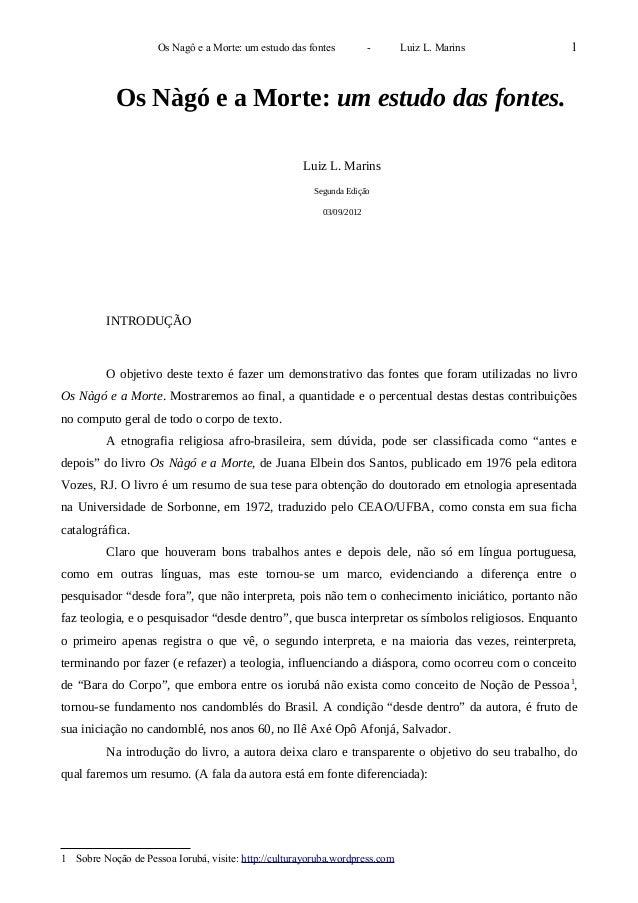 Os Nagô e a Morte: um estudo das fontes - Luiz L. Marins 1 Os Nàgó e a Morte: um estudo das fontes. Luiz L. Marins Segunda...